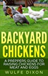 Backyard Chickens: A Preppers Guide t...