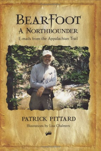 Bearfoot: A Northbounder  E-mails from the Appalachian Trail PDF