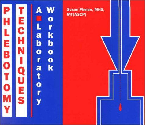 Phlebotomy Techniques: A Laboratory Workbook PDF
