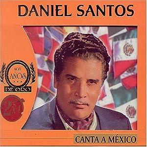 Daniel Santos - Canta a Mexico - Amazon.com Music