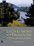 P.J.G. Ransom Loch Lomond and the Trossachs in History and Legend