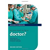 So you want to be a doctor?: The ultimate guide to getting into medical school (Success In Medicine) by Dev, Harveer...