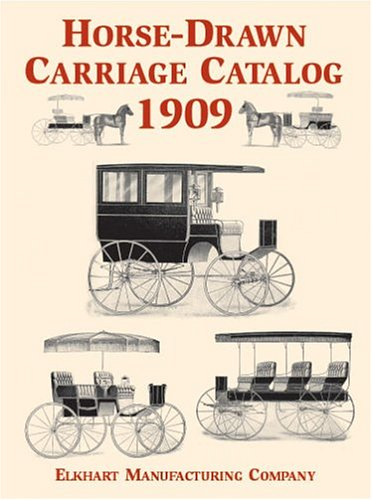 Horse-Drawn Carriage Catalog, 1909 (Dover Pictorial
