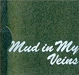 Mud in My Veins