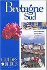 Guides bleus. Bretagne Sud