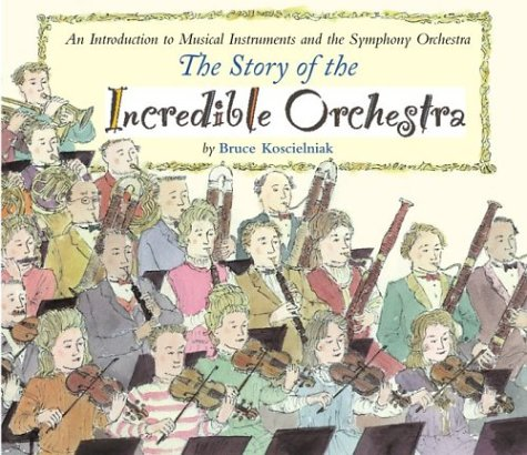 the-story-of-the-incredible-orchestra-an-introduction-to-musical-instruments-and-the-symphony-orches