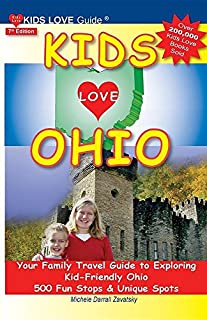 Book Cover: Kids Love Ohio, 7th Edition: Your Family Travel Guide to Exploring Kid-Friendly Ohio. 500 Fun Stops & Unique Spots