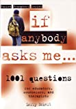 img - for If Anybody Asks Me...: 1,001 Focused Questions for Educators, Counselors, And Therapists (Pocket Prompters Series) book / textbook / text book