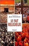 Le Fait religieux (French Edition) (2213029407) by Delumeau, Jean