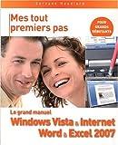 echange, troc Servane Heudiard - Le grand manuel Windows Vista & Internet, Word & Excel 2007