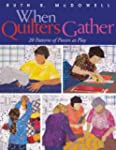 When Quilters Gather: 20 Patterns of...