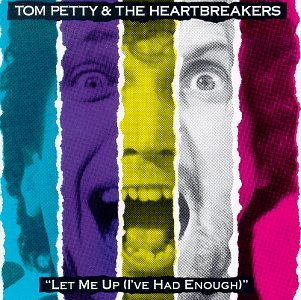 Tom Petty and the Heartbreakers - Let Me Up (Ive Had Enough) - Zortam Music