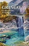 Gringo: Ein M�rchen �ber die Evolution