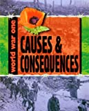 Causes and Consequences (World War One) (0749651512) by Adams, Simon