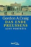 Das Ende Preußens. Beck Reihe,  Band 1424 (3406459641) by Gordon A. Craig