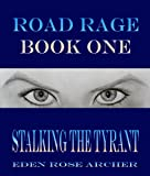 Road Rage: Stalking the Tyrant