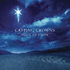 Casting Crowns – Peace On Earth (2008)