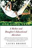 One Good Year: A Mother and Daughter's Educational Adventure