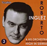 Roberto Inglez From The Savoy Hotel, London Vol. 3 - High In Sierra