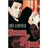 Force of Evil ~ John Garfield