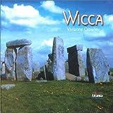 Wicca: Lebenskunst und Magie weiser Frauen