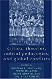 img - for Critical Theories, Radical Pedagogies, and Global Conflicts book / textbook / text book