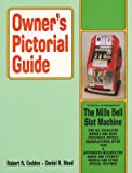 Owners Pictorial Guide for the Care and Understanding of the Mills Bell Slot Machine