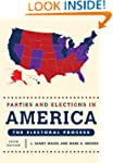 Parties and Elections in America: The...