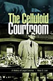 The Celluloid Courtroom: A History of Legal Cinema