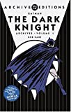 Batman: The Dark Knight Archives, Vol. 1 (DC Archives Edition) (1401203752) by Kane, Bob