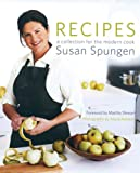 Recipes: A Collection for the Modern Cook (0060731249) by Spungen, Susan