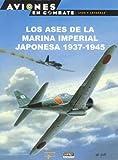 Los Ases de La Marina Imperial Japonesa 1937-1945 (Spanish Edition)