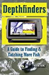 Depthfinders: A Guide to Finding & Ca...