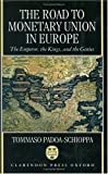 img - for The Road to Monetary Union in Europe: The Emperor, the Kings, and the Genies book / textbook / text book