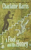 A Fool and His Honey (Aurora Teagarden Mysteries, Book 6) (0373263848) by Charlaine Harris