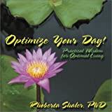 img - for Optimize Your Day! Practical Wisdom for Optimal Living book / textbook / text book