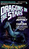 Dragons In The Stars (Star Rigger) (0812533038) by Carver, Jeffrey A.