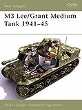 M3 Lee/Grant Medium Tank 1941-45 (New Vanguard)
