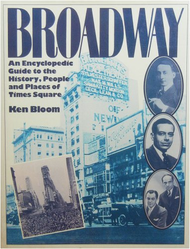 Broadway: An Encyclopedic Guide to the History, People and Places of Times Square