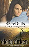 Secret Gifts (Castle Mountain Lodge Book 4)