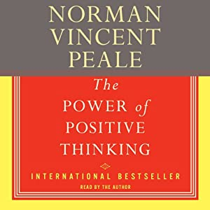 The Power of Positive Thinking: A Practical Guide to Mastering the Problems of Everyday Living | [Norman Vincent Peale]