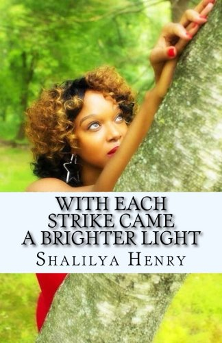 With Each Strike Came A Brighter Light: Struck 1: Volume 1