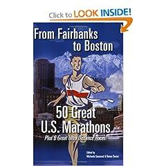 From Fairbanks to Boston : 50 Great U.S. Marathons