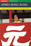 echange, troc Philippe Le Corre - Autrement hors série, numéro 97 : Après Hong Kong, chinois et cosmopolites : un pays, deux systèmes ?