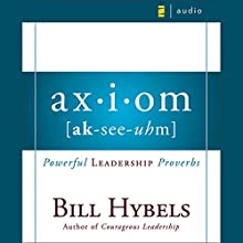 Axiom: Powerful Leadership Proverbs Audiobook by Bill Hybels Narrated by Larry Black