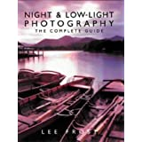 Night and Low-light Photography: The Complete Guideby Lee Frost