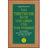 Das tibetische Buch vom Leben und vom Sterben: Ein Schlssel zum tieferen Verstndnis von Leben und Todvon &#34;Patrick Gaffney&#34;