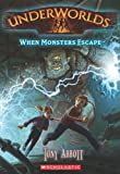 Underworlds #2: When Monsters Escape (0545308321) by Abbott, Tony