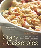 Crazy for Casseroles: 275 All-American Hot-Dish Classics (Non)
