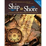 SHIP TO SHORE: A Dictionary of Everyday Words and Phrases Derived from the Seaby Peter D. Jeans